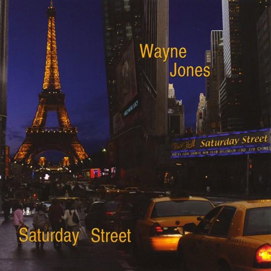Saturday Street, smooth jazz CD by Wayne Jones