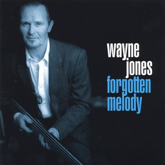 Forgotten Melody, smooth jazz cd by Wayne Jones