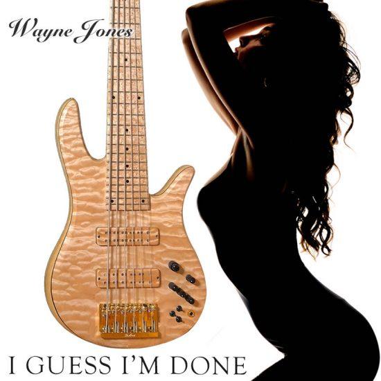 I Guess I'm Done, smooth jazz single by Wayne Jones